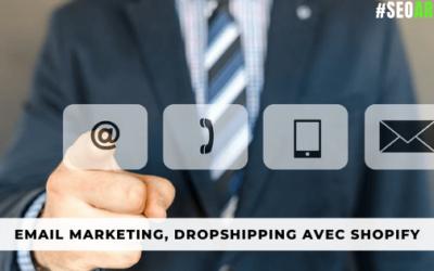 Email Marketing, Dropshipping Avec Shopify : Guide étape par étape