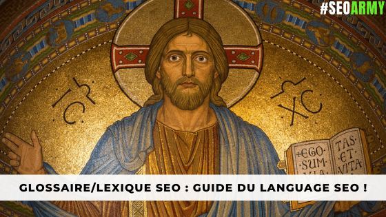 Glossaire/Lexique SEO : Guide Ultime du Language SEO !