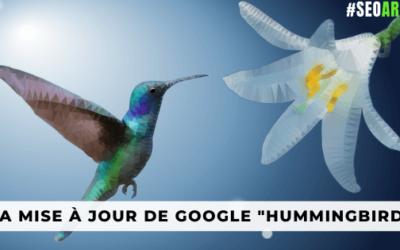 """[Colibri] La mise à jour de Google """"Hummingbird"""""""