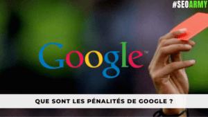 Que sont les pénalités de Google