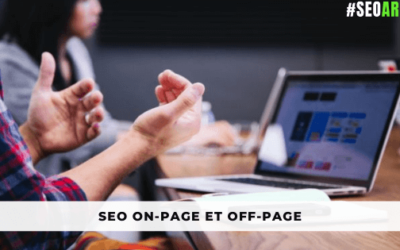 La différence entre le SEO On-Page et Off-Page ?