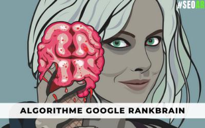 Un guide complet de l'algorithme Google RankBrain