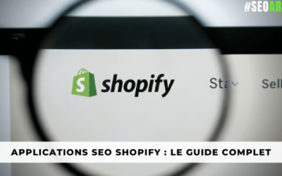 Applications SEO Shopify : Le Guide Complet