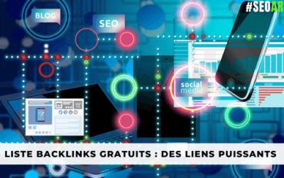 Liste Backlinks gratuits : Des liens puissants qui font ranker !