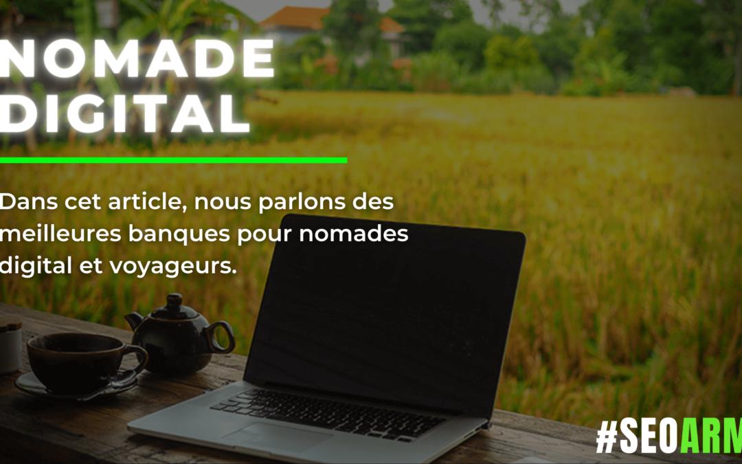 Nomade Digital ; Les Meilleures Banques !